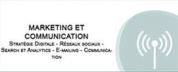 MARKETING ET COMMUNICATION Stratégie Digitale Réseaux sociaux Search et Analytics E-mailing Communication