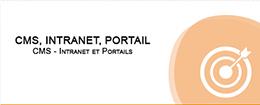 CMS, INTRANET, PORTAIL CMS Intranet et Portails