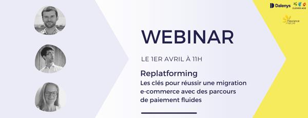 Replay Webinar: Replatforming, les clés pour réussir une migration e-commerce avec des parcours de paiement fluides