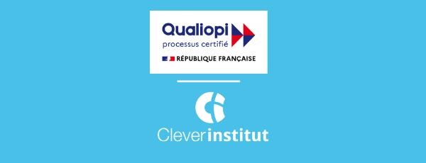 Notre organisme de formation, Clever Institut est certifié Qualiopi