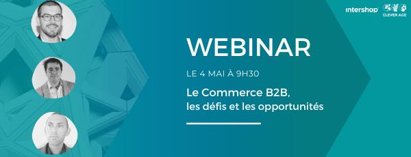 Replay Webinar: Le Commerce B2B, les défis et les opportunités